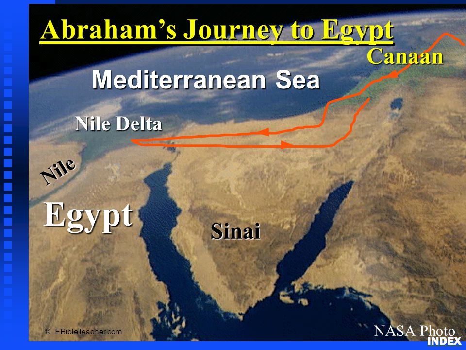 Egypt Nile Nile Delta Mediterranean Sea NASA Photo Sinai Canaan © EBibleTeacher.com Abraham's Journey to Egypt INDEX