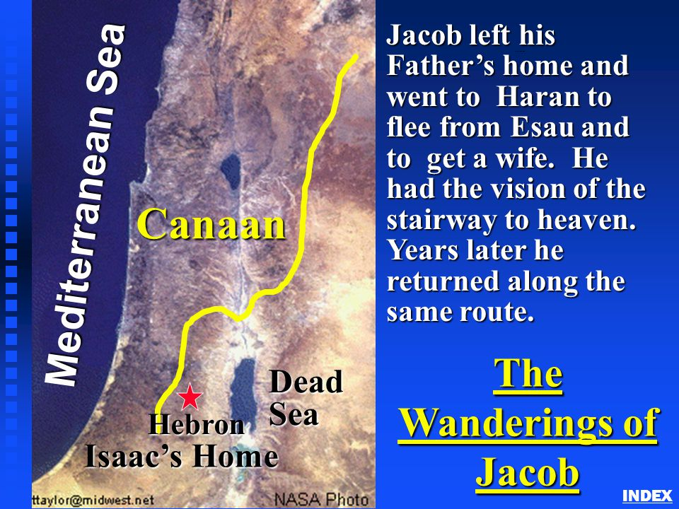 Click to add title n Click to add text The Wanderings of Jacob Jacob left his Father's home and went to Haran to flee from Esau and to get a wife. He
