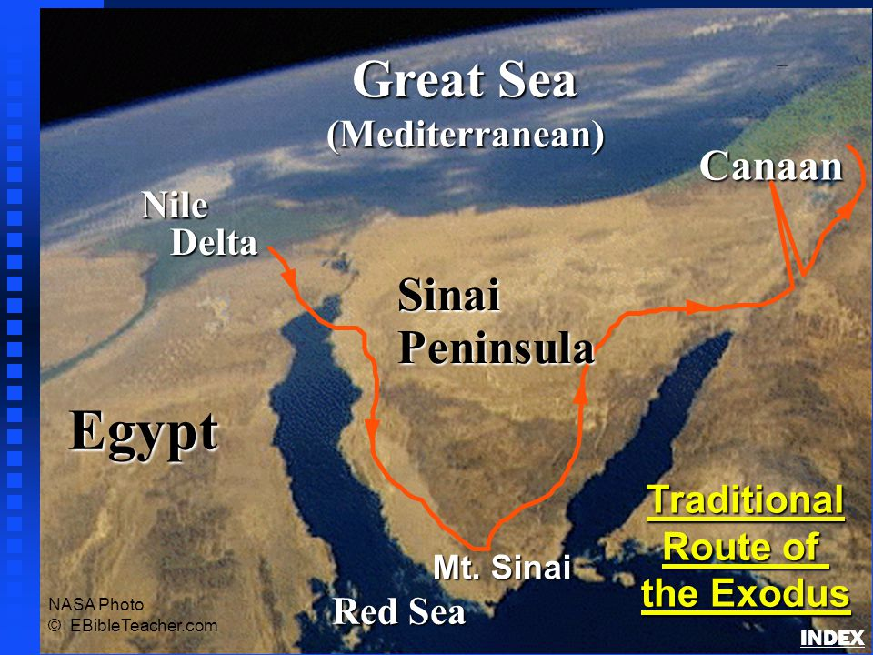 Egypt Nile Delta Delta Great Sea (Mediterranean) Red Sea Canaan Mt. Sinai Traditional Route of the Exodus NASA Photo © EBibleTeacher.com SinaiPeninsul