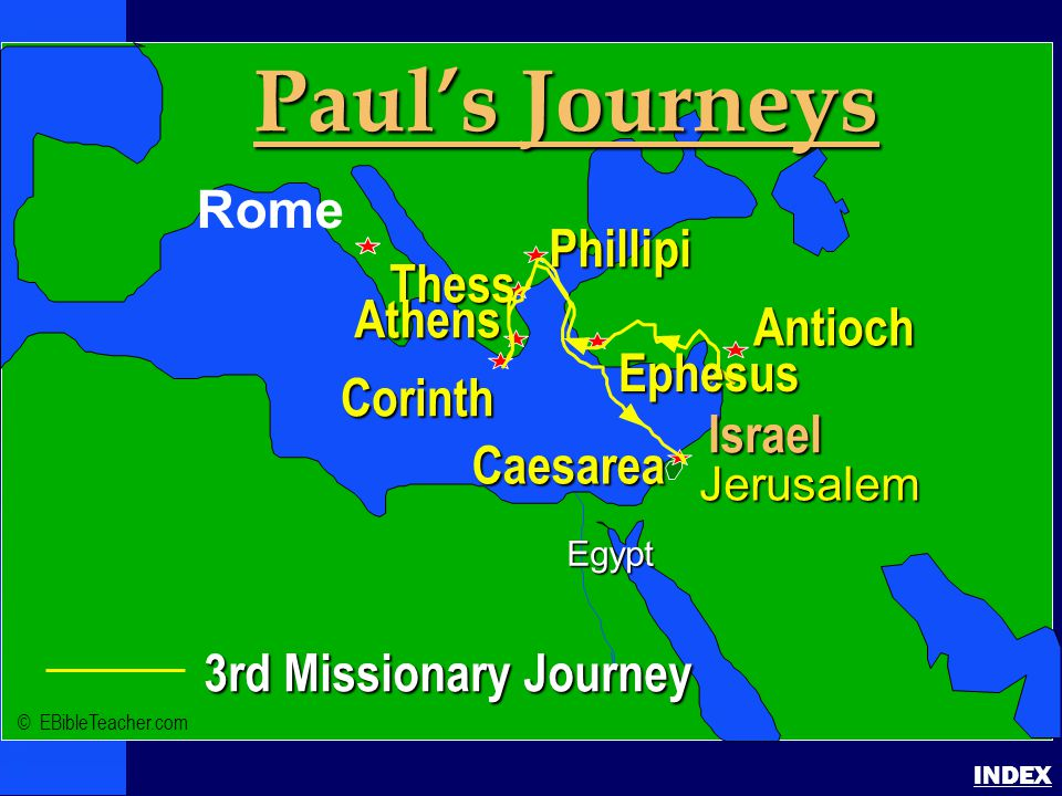 Paul-3rd Missionary Journey Paul's 3rd Journey INDEX Click to add textClick to add text 3rd Missionary Journey Israel Jerusalem Egypt Paul's Journeys