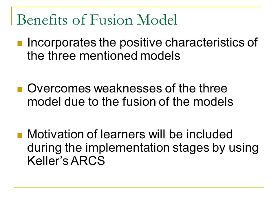 Benefits -- continued Future learners/users will be encouraged to participate at all stages of the model Formative evaluation is an important component in the model Early adopters participate in the development of needed training programs