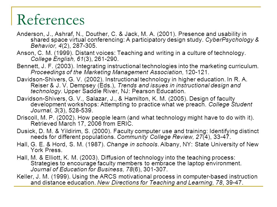 References -- continued Knowles, M.(1984). The adult learner: A neglected species (3rd ed.).