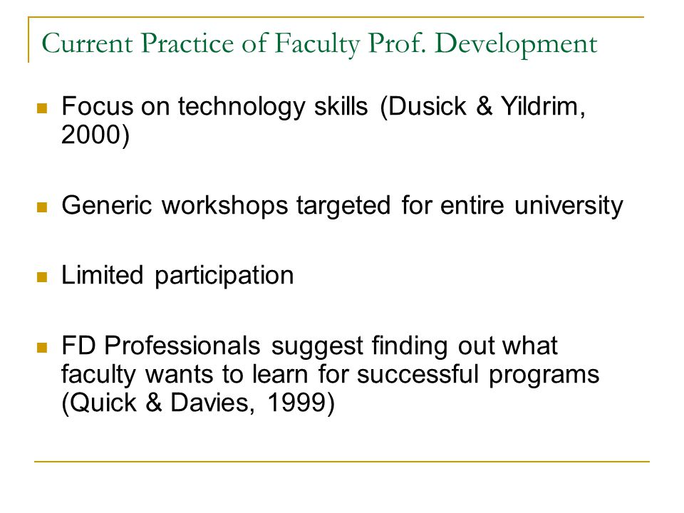 Problem Statement Lack of instructional design models specifically related to faculty development (Davidson- Shivers, Salazar, & Hamilton, 2005) Additional success through the use of adult- learning theories and research (Davidson- Shivers, 2002) Motivation strategies, such as Keller's ARCS, can be effective for increasing faculty use of technology (Surry & Land, 2000)