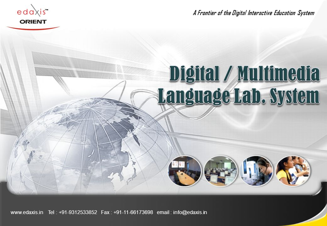 www.edaxis.in Tel : +91-9312533852 Fax : +91-11-66173698 email : info@edaxis.in A Frontier of the Digital Interactive Education System