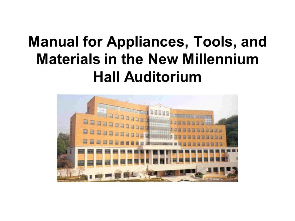 Manual for Appliances, Tools, and Materials in the New Millennium Hall Auditorium