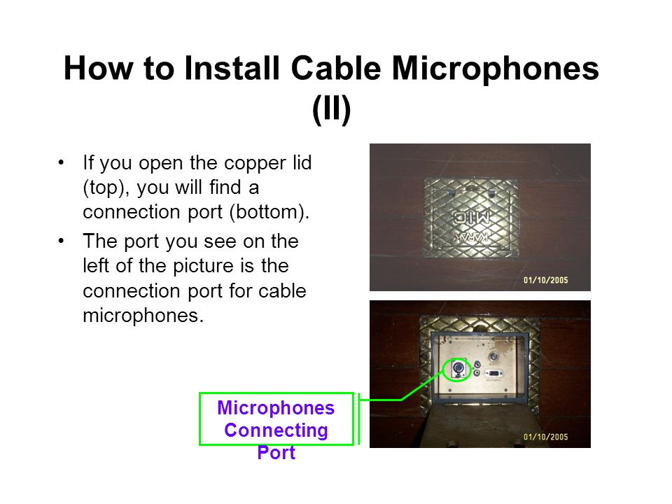 How to Install Cable Microphones (II) If you open the copper lid (top), you will find a connection port (bottom).