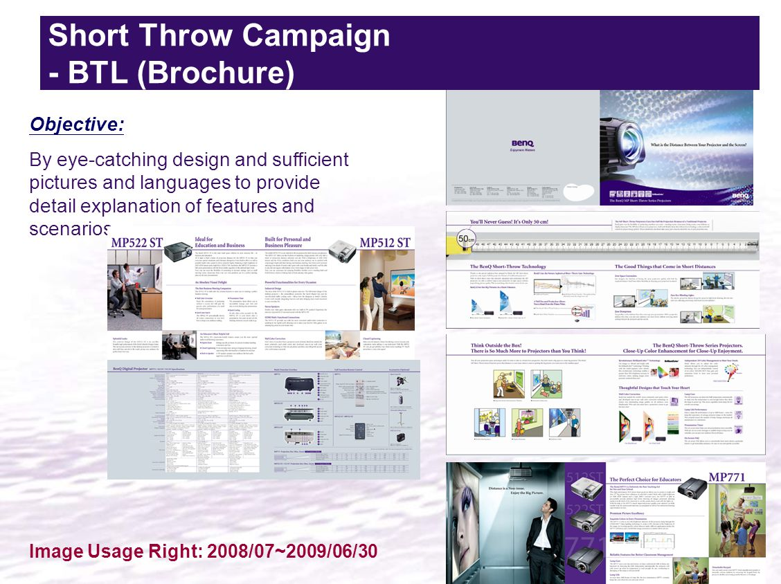 Short Throw Campaign - BTL (Brochure) Objective: By eye-catching design and sufficient pictures and languages to provide detail explanation of features and scenarios.