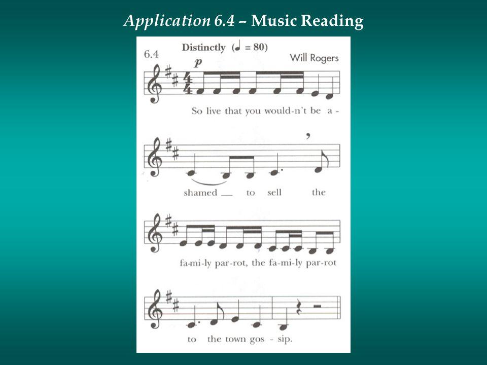Application 6.4 – Music Reading