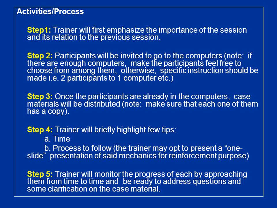 Activities/Process Step1: Trainer will first emphasize the importance of the session and its relation to the previous session.
