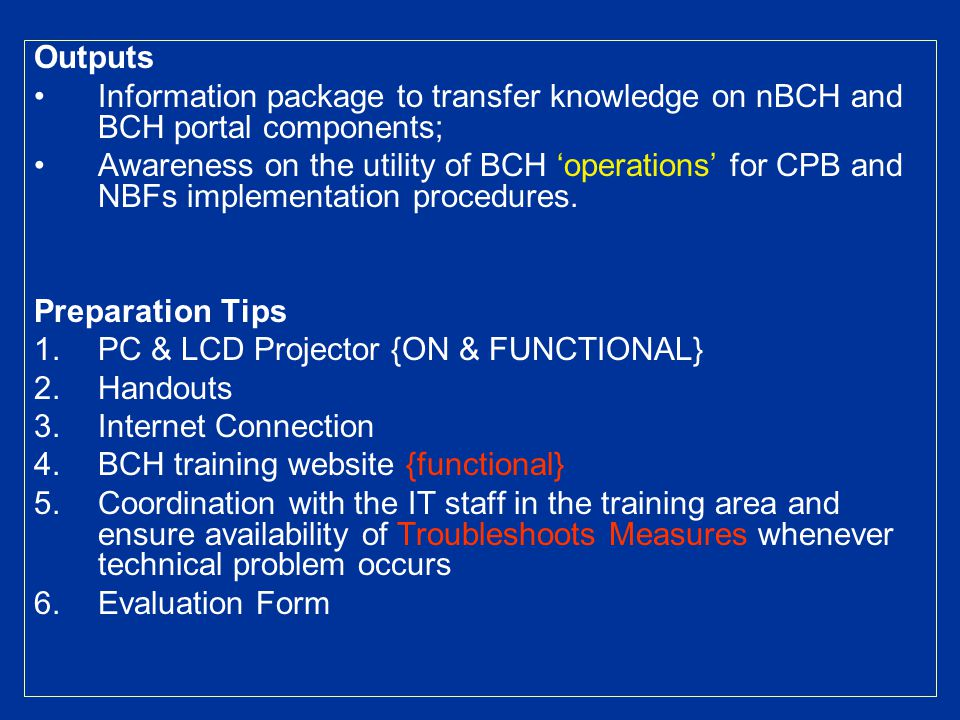 Outputs Information package to transfer knowledge on nBCH and BCH portal components; Awareness on the utility of BCH 'operations' for CPB and NBFs imp
