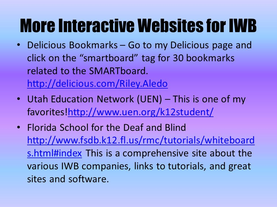 """Delicious Bookmarks – Go to my Delicious page and click on the """"smartboard"""" tag for 30 bookmarks related to the SMARTboard. http://delicious.com/Riley"""