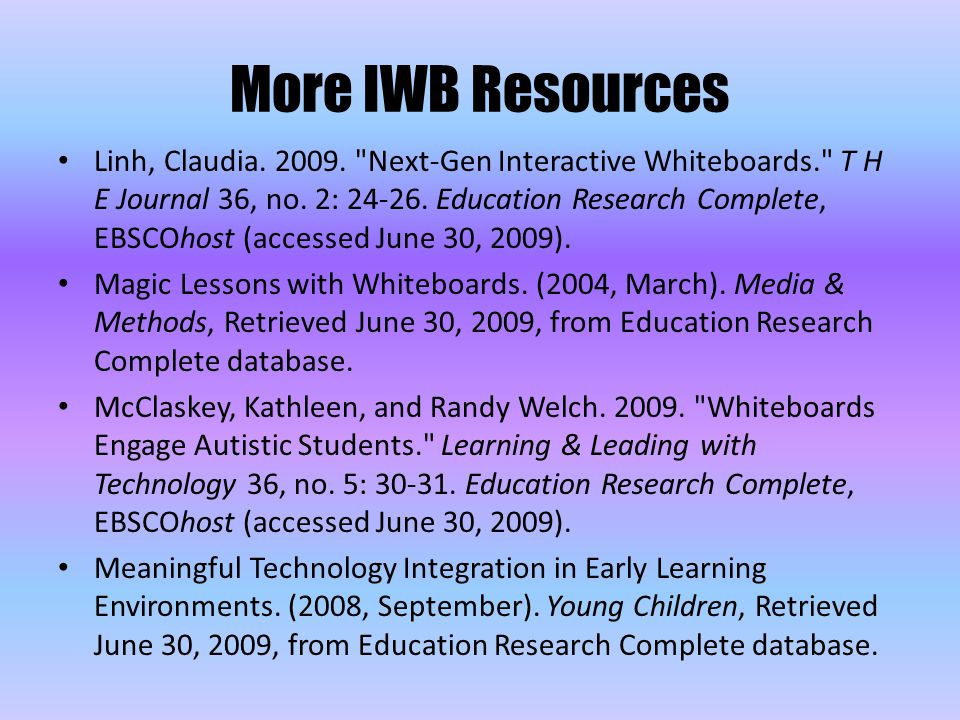 Linh, Claudia. 2009. Next-Gen Interactive Whiteboards. T H E Journal 36, no.