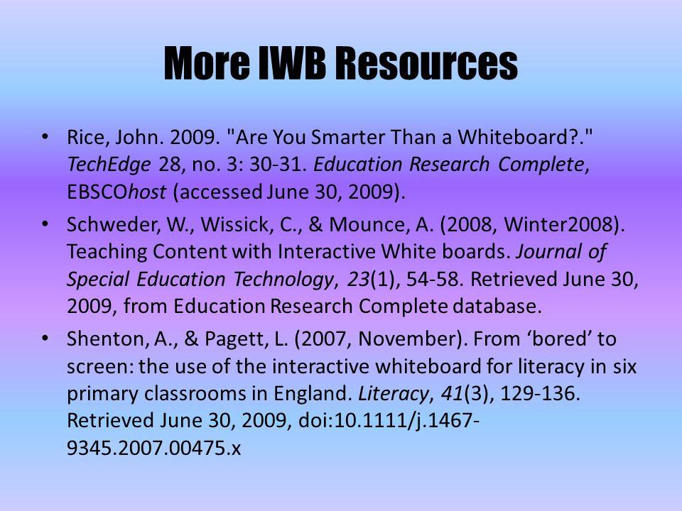 Rice, John. 2009. Are You Smarter Than a Whiteboard . TechEdge 28, no.