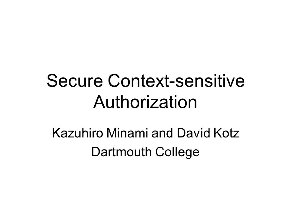 Context-sensitive Authorization Projector Smart Meeting Room Request Guest Speaker I cannot verify your identity.