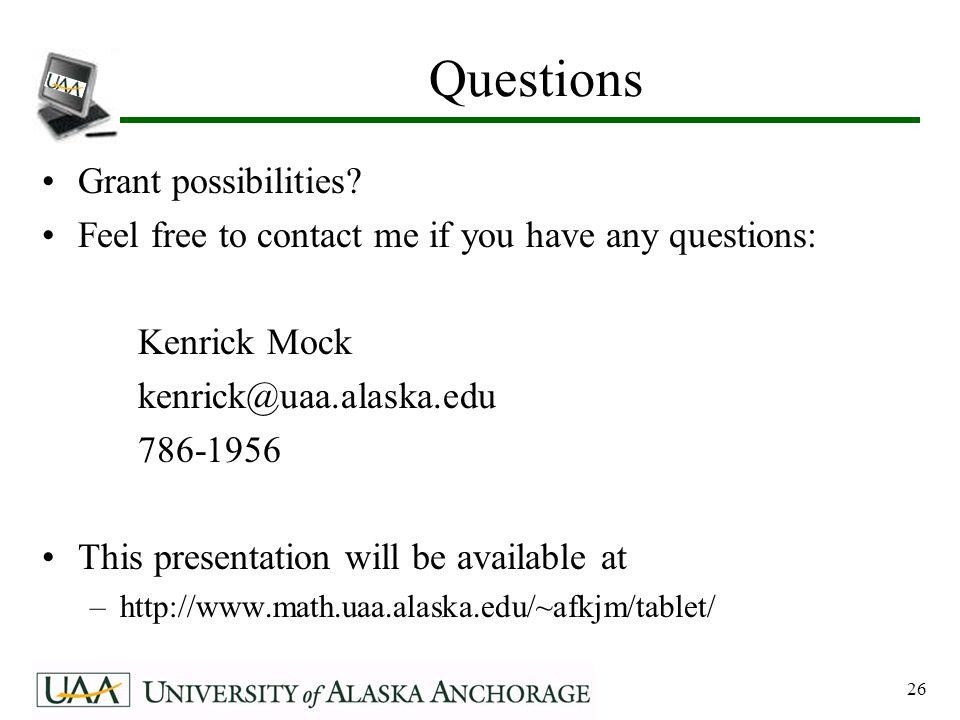 26 Questions Grant possibilities.