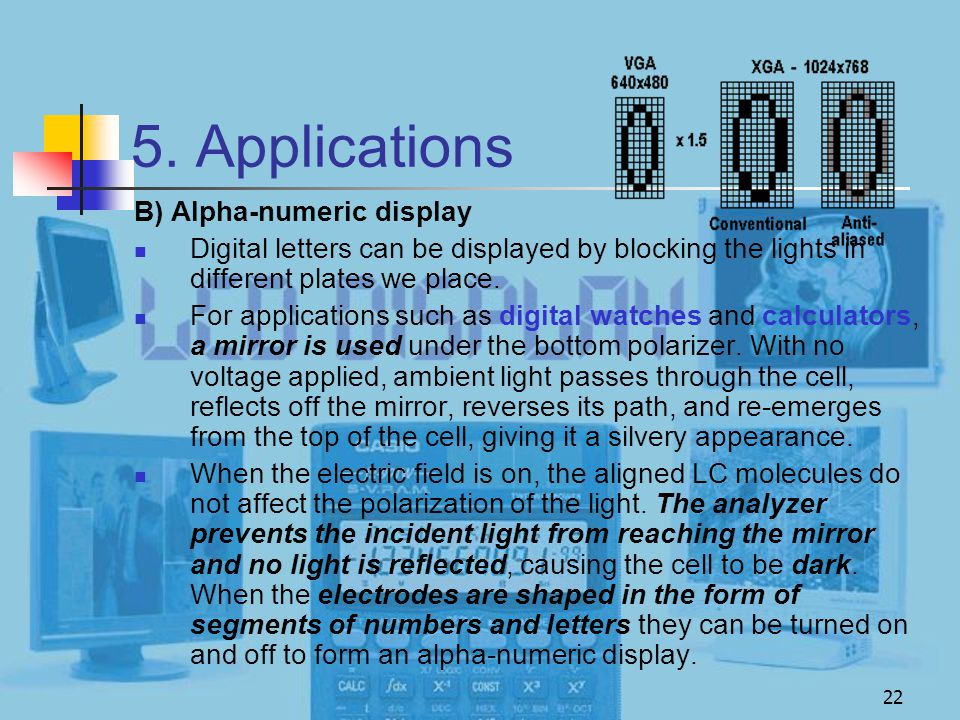 22 5. Applications B) Alpha-numeric display Digital letters can be displayed by blocking the lights in different plates we place. For applications suc