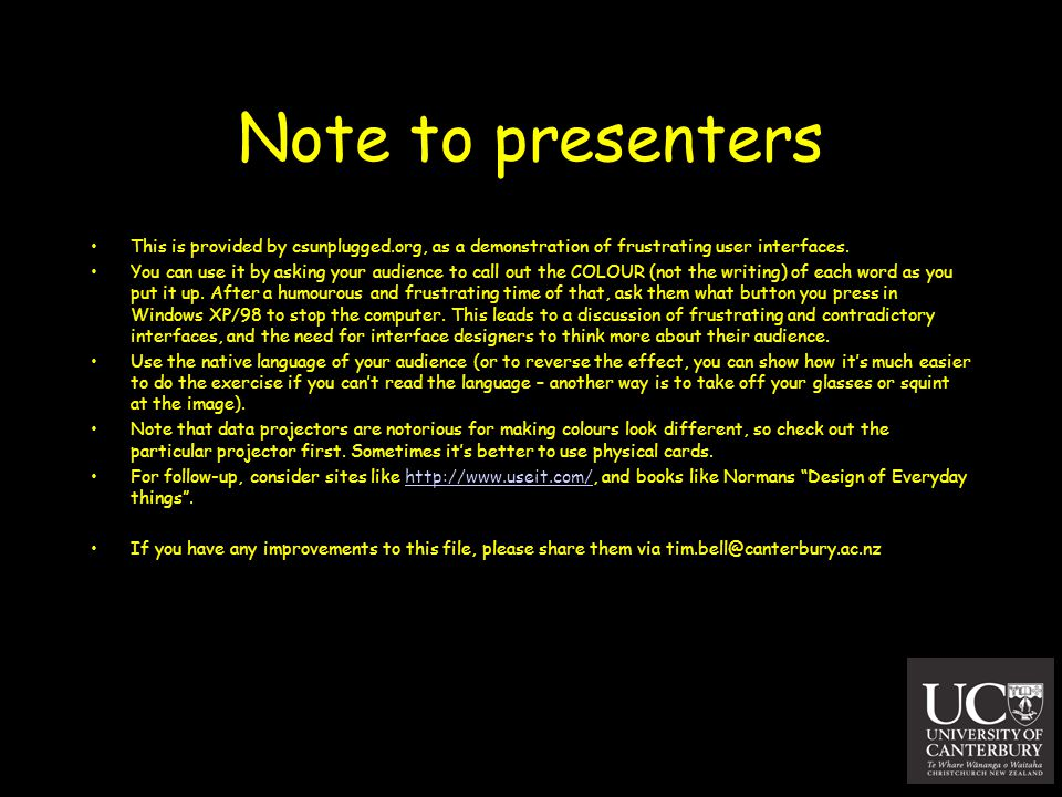 Note to presenters This is provided by csunplugged.org, as a demonstration of frustrating user interfaces.