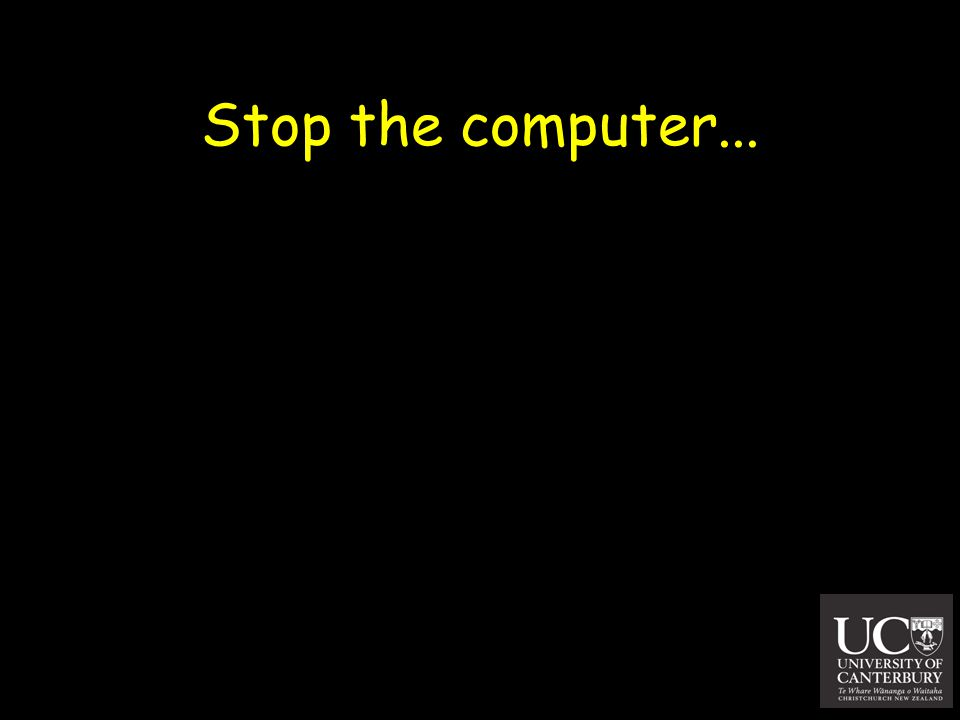 Stop the computer...