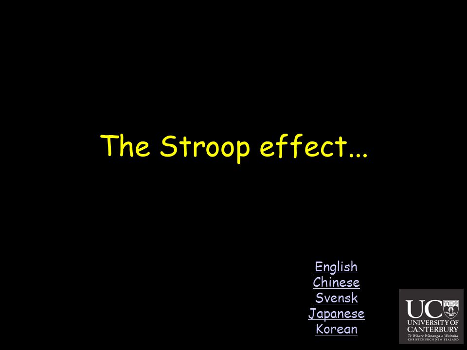 The Stroop effect... English Chinese Svensk Japanese Korean