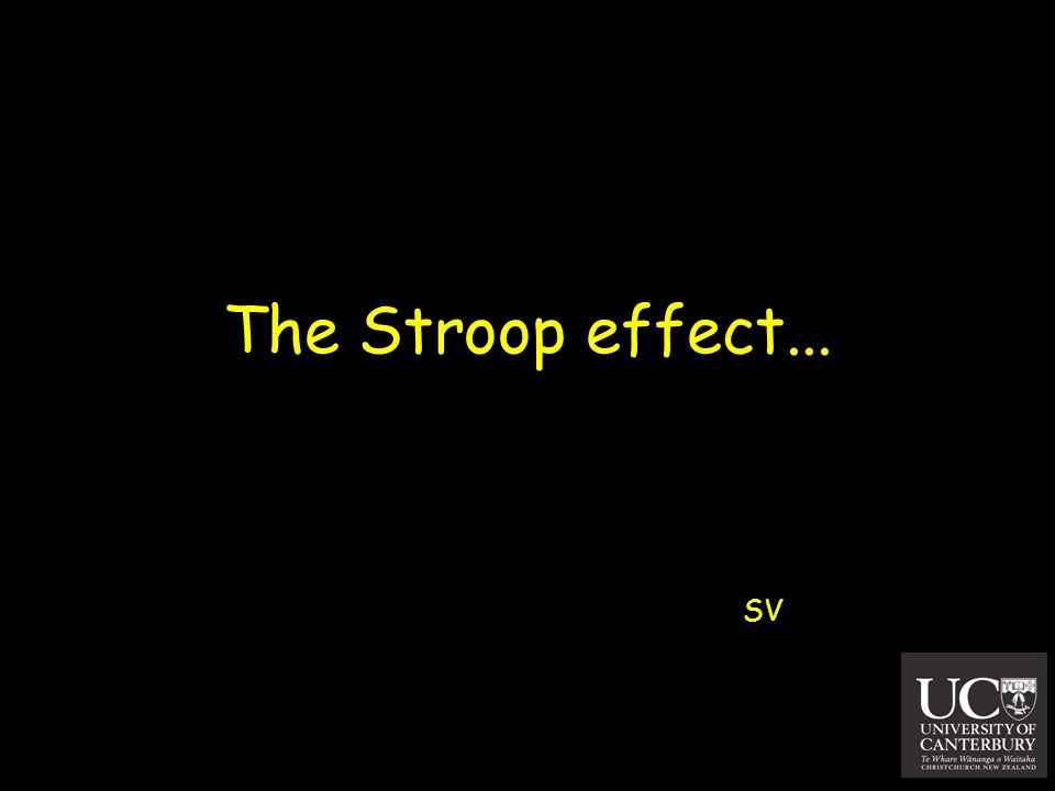 The Stroop effect... SV