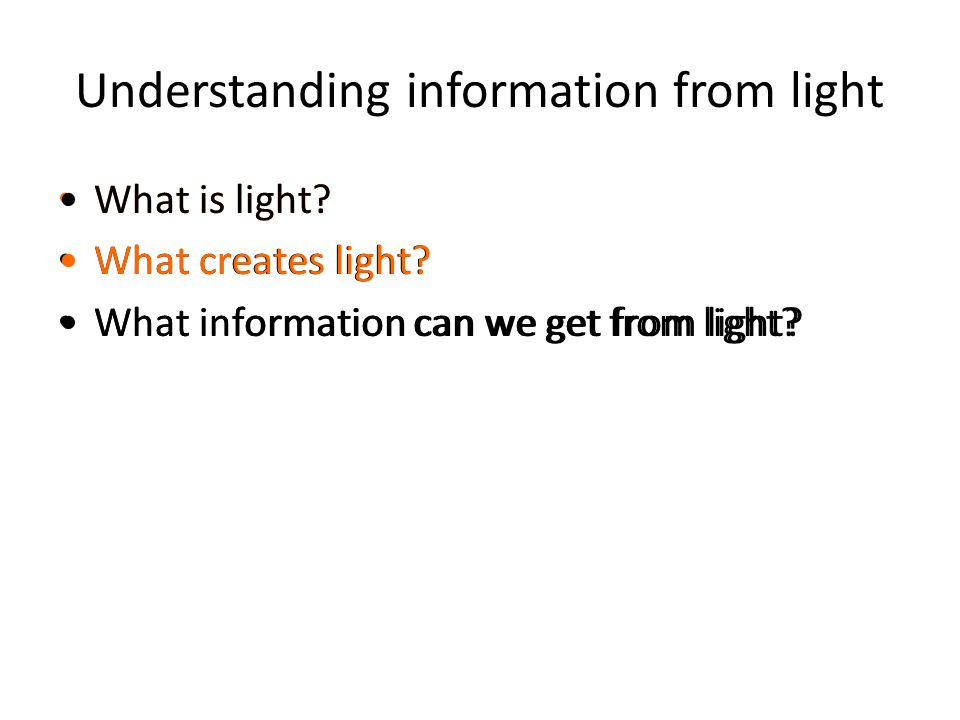 Understanding information from light What is light.