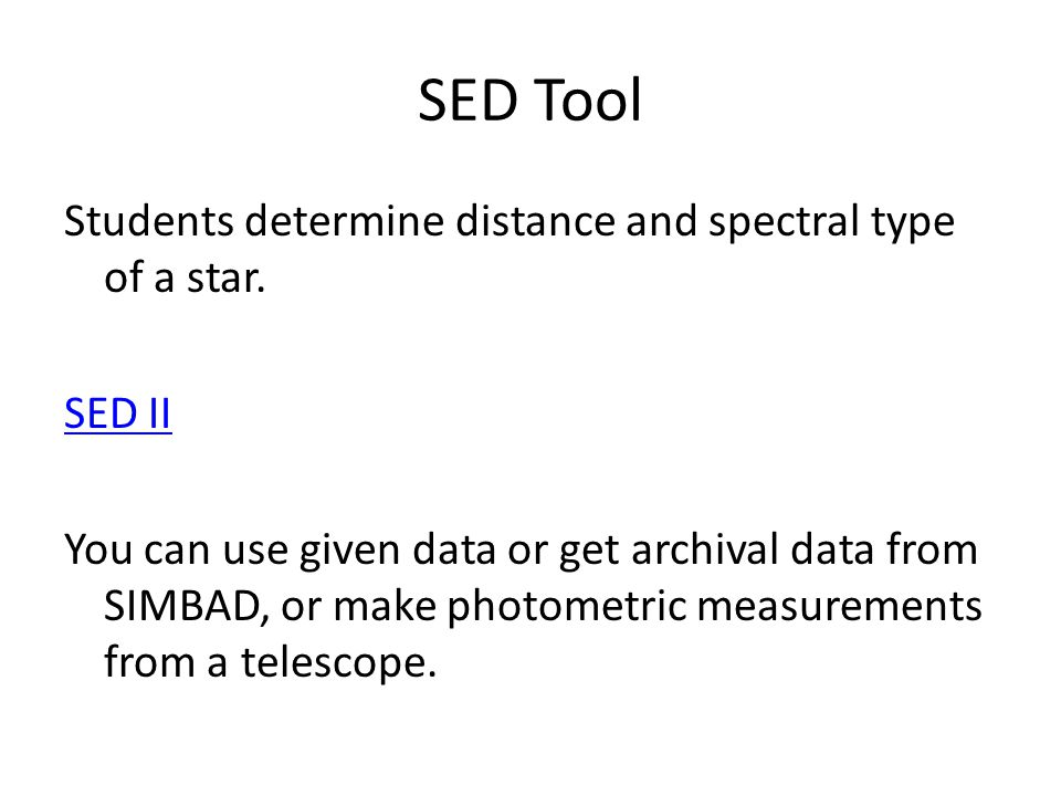 SED Tool Students determine distance and spectral type of a star.