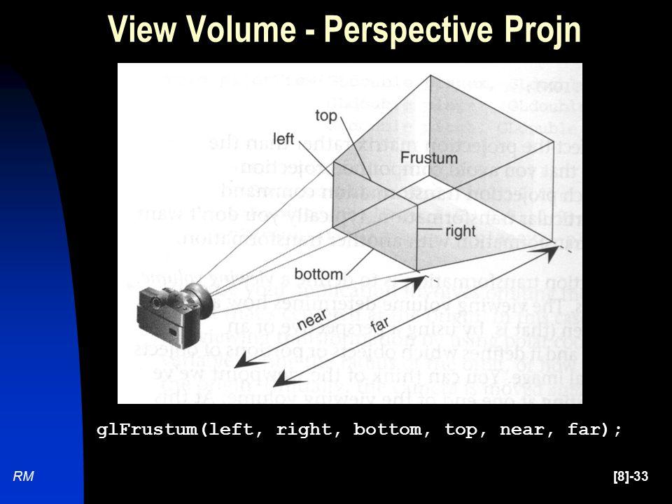 [8]-33RM View Volume - Perspective Projn glFrustum(left, right, bottom, top, near, far);