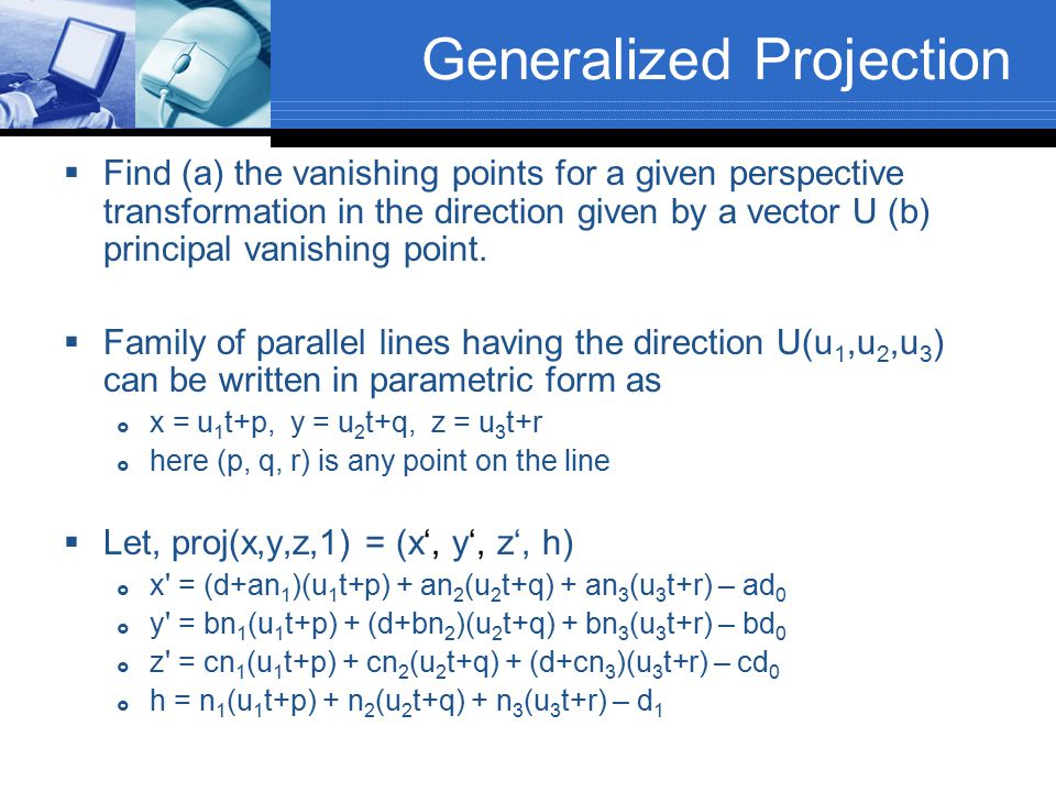 Generalized Projection  Find (a) the vanishing points for a given perspective transformation in the direction given by a vector U (b) principal vanis