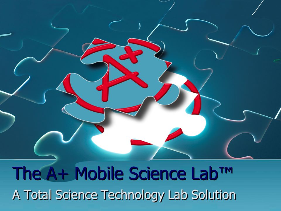The A+ Mobile Science Lab™ A Total Science Technology Lab Solution