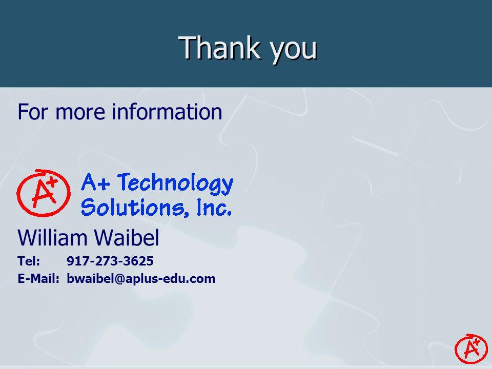 Thank you For more information William Waibel Tel:917-273-3625 E-Mail:bwaibel@aplus-edu.com