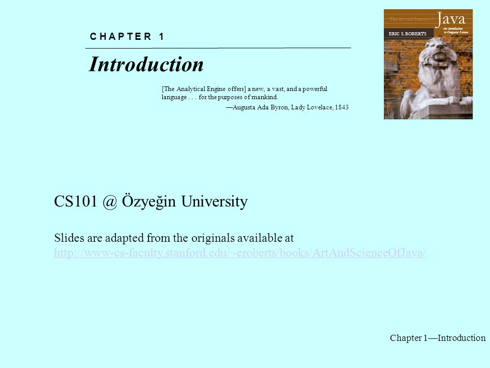 Chapter 1—Introduction Introduction C H A P T E R 1 [The Analytical Engine offers] a new, a vast, and a powerful language...