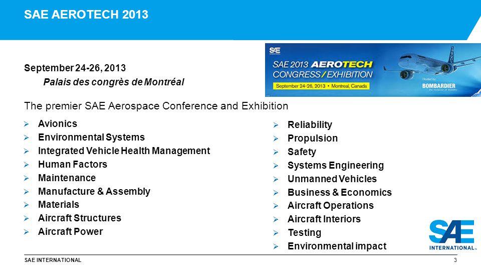 SAE INTERNATIONAL September 24-26, 2013 Palais des congrès de Montréal The premier SAE Aerospace Conference and Exhibition 3 SAE AEROTECH 2013  Relia