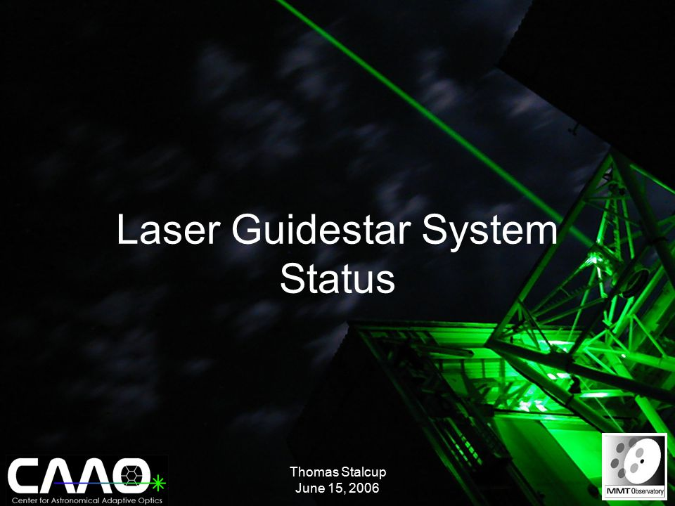 Thomas Stalcup June 15, 2006 Laser Guidestar System Status