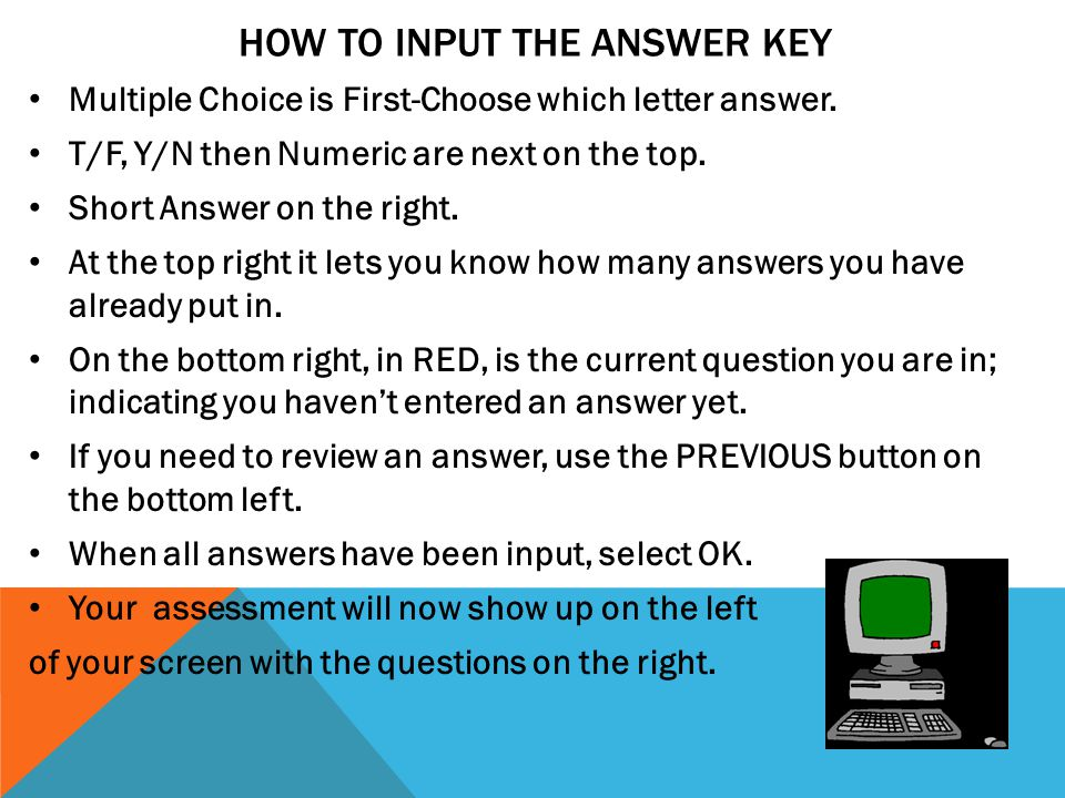 HOW TO INPUT THE ANSWER KEY Multiple Choice is First-Choose which letter answer.