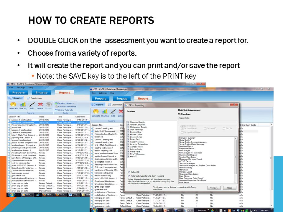 HOW TO CREATE REPORTS DOUBLE CLICK on the assessment you want to create a report for.