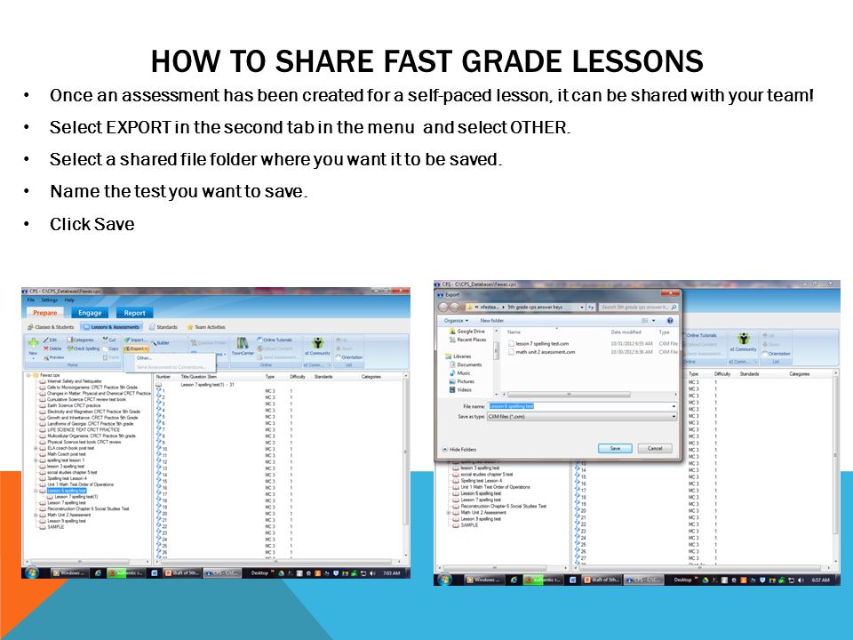 HOW TO SHARE FAST GRADE LESSONS Once an assessment has been created for a self-paced lesson, it can be shared with your team.