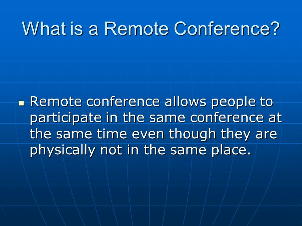 What is a Remote Conference.