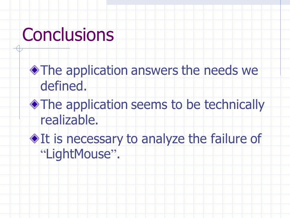 Conclusions The application answers the needs we defined.