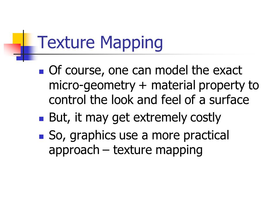 Texture Mapping Problem #1 Fitting a square peg in a round hole We deal with non-linear transformations Which parts map where?