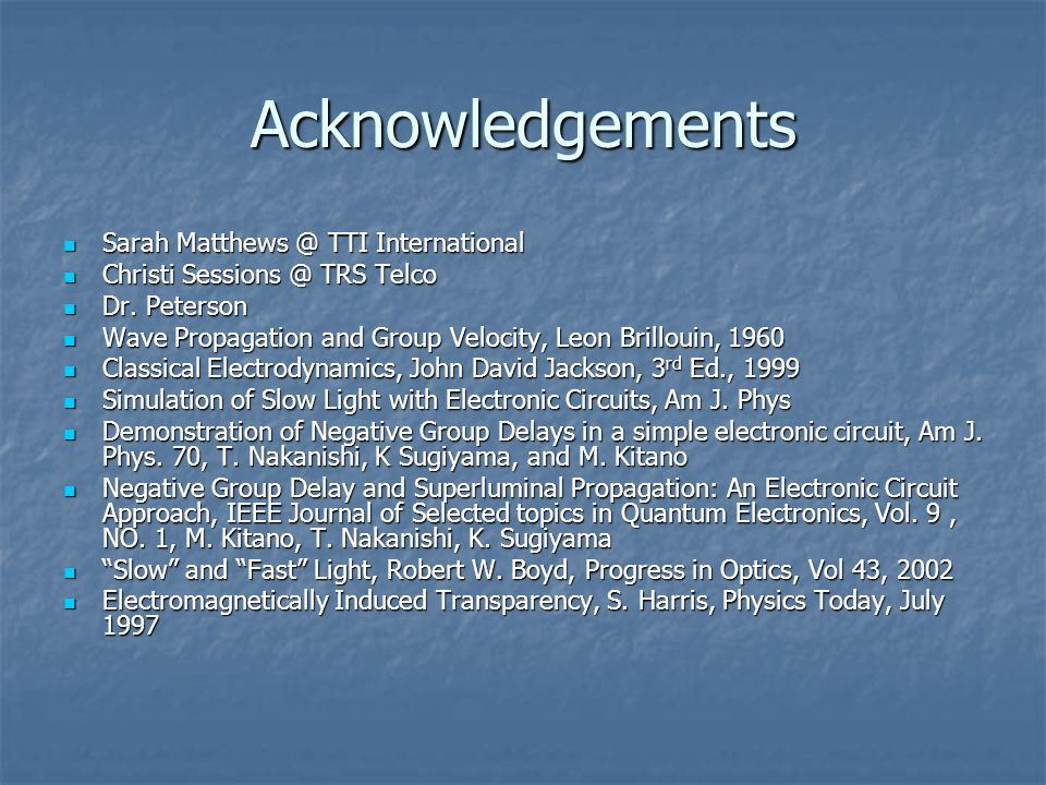 Acknowledgements Sarah Matthews @ TTI International Sarah Matthews @ TTI International Christi Sessions @ TRS Telco Christi Sessions @ TRS Telco Dr.
