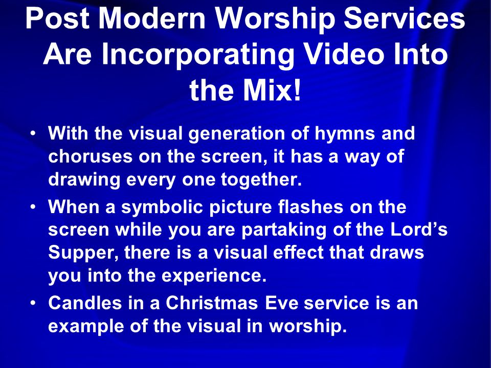 Post Modern Worship Services Are Incorporating Video Into the Mix.