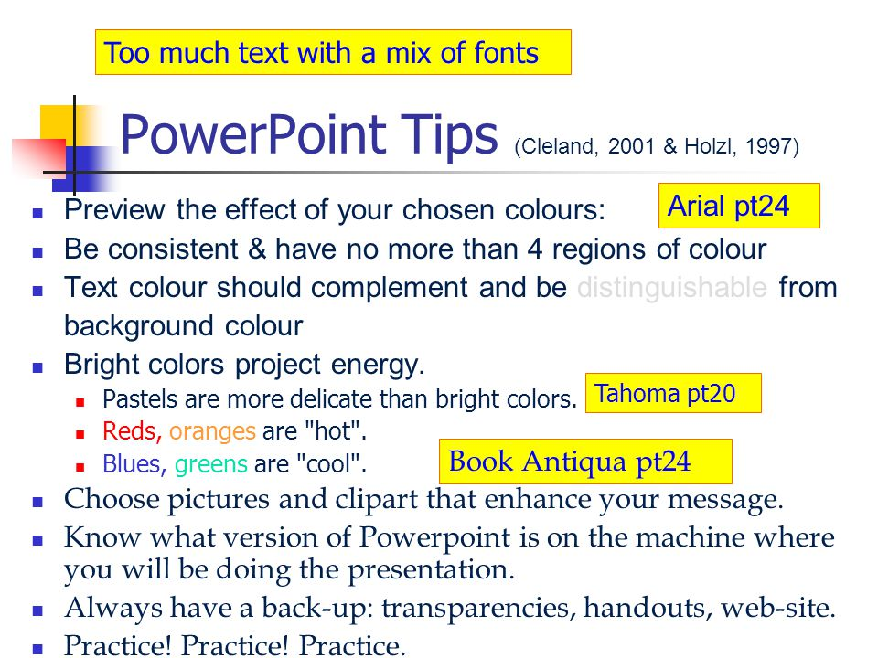 PowerPoint Tips (Cleland, 2001 & Holzl, 1997) Use a font that is readable (this is Tahoma).