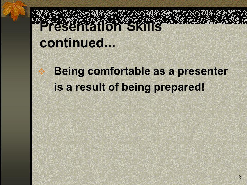 6 Presentation Skills continued...