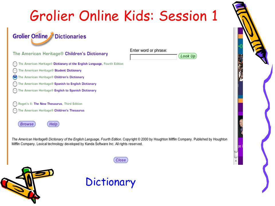 Grolier Online Kids: Session 1 Dictionary