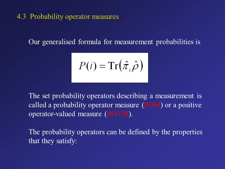 These probability operators are I. Hermitian II. positive III.