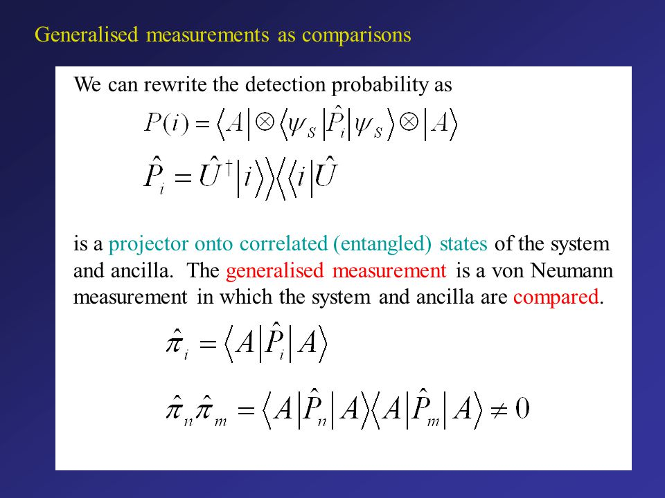 The probability for outcome i is The probability operators act only on the system state-space.