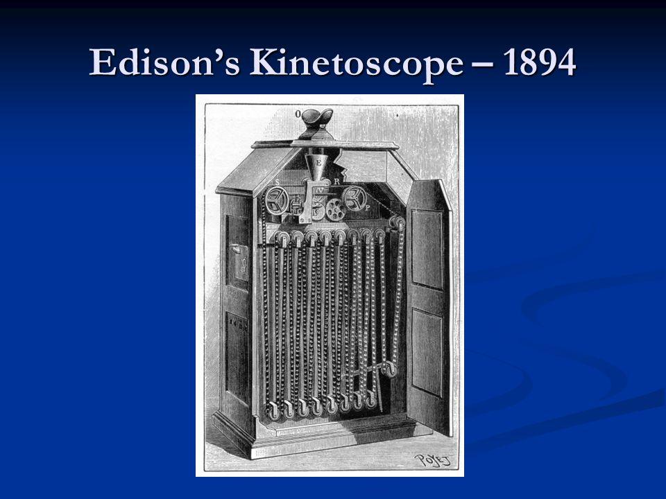 Edison's Kinetoscope – 1894