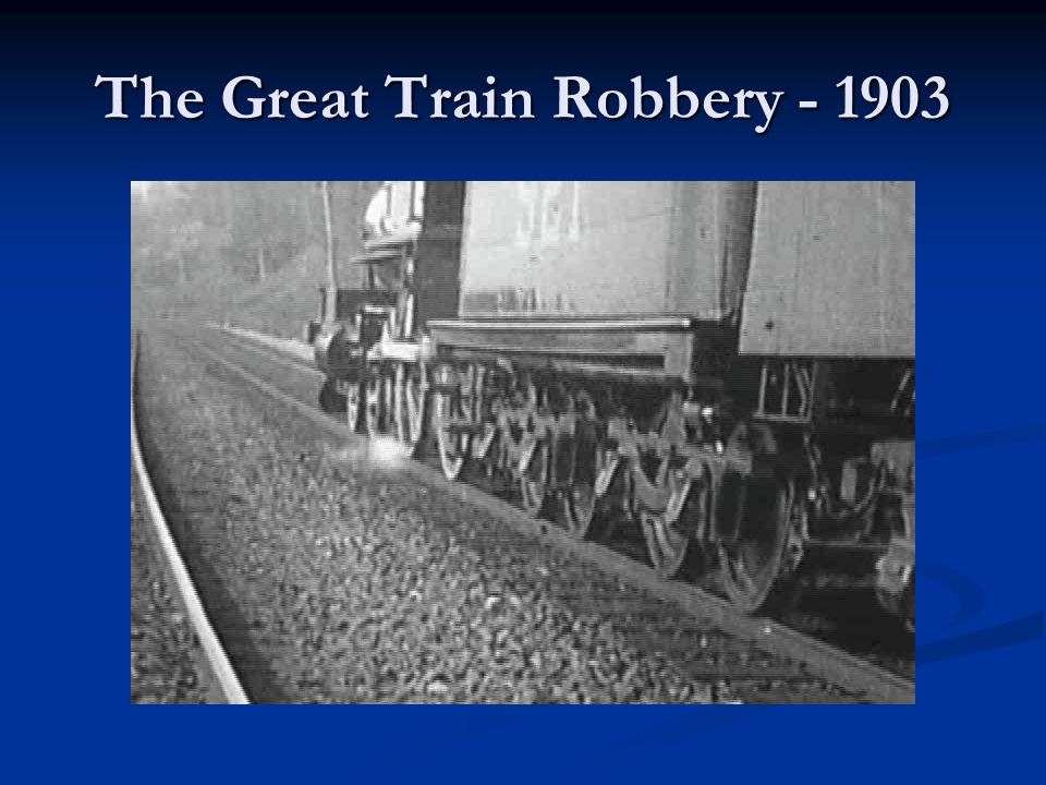 The Great Train Robbery - 1903