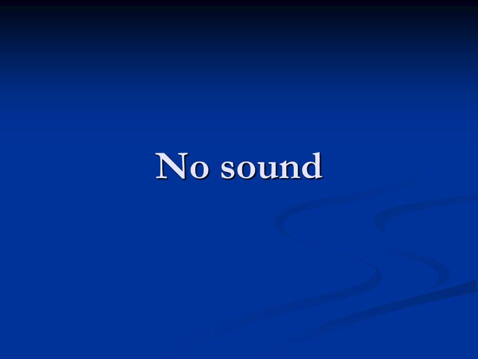 No sound