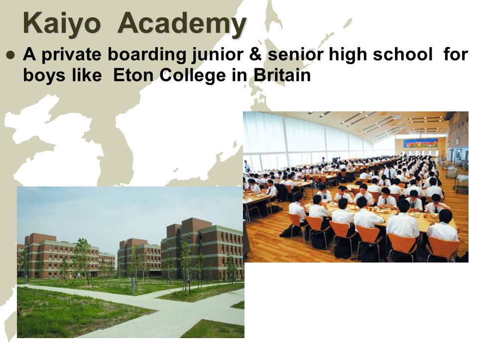Kaiyo Academy Kaiyo Academy The School motto Nurturing students with bright hopes who will lead Japan in the future Nurturing students that can flourish in international society based on the traditions and culture of Japan